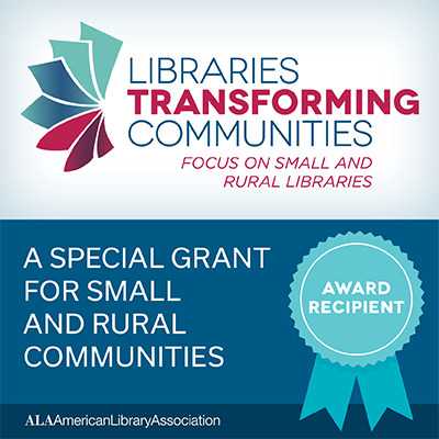 Libraries Transforming Communities: A special grant for small and rural communities from American Library Association